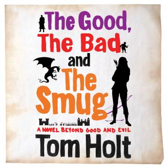 Good, The Bad and The Smug, Tom Holt