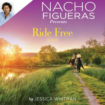 Nacho Figueras Presents: Ride Free, Jessica Whitman