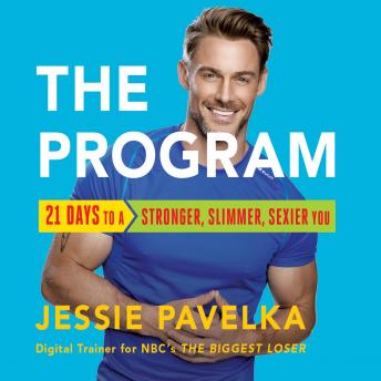 Program: 21 Days to a Stronger, Slimmer, Sexier You, Jessie Pavelka