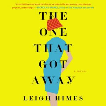 One That Got Away: A Novel, Leigh Himes