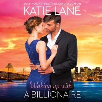 Waking Up With a Billionaire, Katie Lane