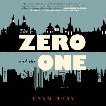 Zero and the One: A Novel, Ryan Ruby