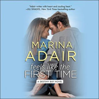 Feels Like the First Time, Marina Adair
