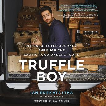 Truffle Boy :My Unexpected Journey Through the Exotic Food Underground, Ian Purkayastha