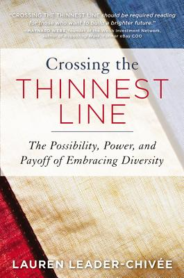 Crossing the Thinnest Line: How Embracing Diversity-from the Office to the Oscars-Makes America Stronger, Lauren Leader-Chivee