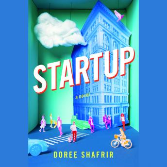 Startup: A Novel, Doree Shafrir