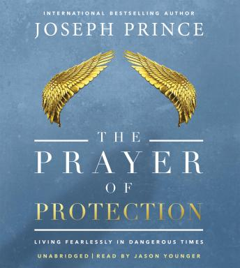 Download Prayer of Protection: Living Fearlessly in Dangerous Times by Joseph Prince