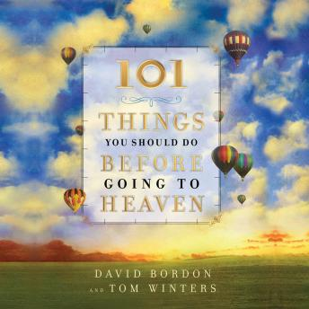 Download 101 Things You Should Do Before Going to Heaven by David Bordon, Tom Winters
