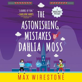 Astonishing Mistakes of Dahlia Moss, Max Wirestone