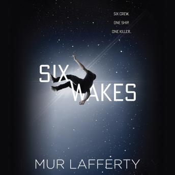 Six Wakes, Mur Lafferty