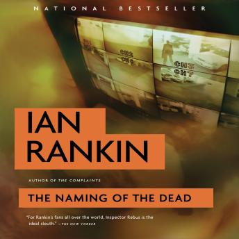 The Naming of the Dead: An Inspector Rebus Novel