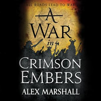 War in Crimson Embers, Alex Marshall