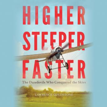 Higher, Steeper, Faster, Lawrence Goldstone