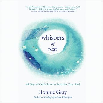 Whispers of Rest: 40 Days of God's Love to Revitalize Your Soul, Bonnie Gray