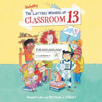 Unlucky Lottery Winners of Classroom 13, Matthew J. Gilbert, Honest Lee