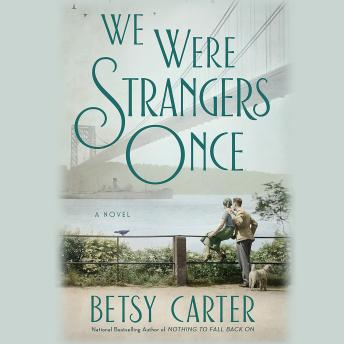 We Were Strangers Once, Betsy Carter
