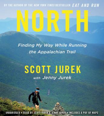 Download North: Finding My Way While Running the Appalachian Trail by Scott Jurek