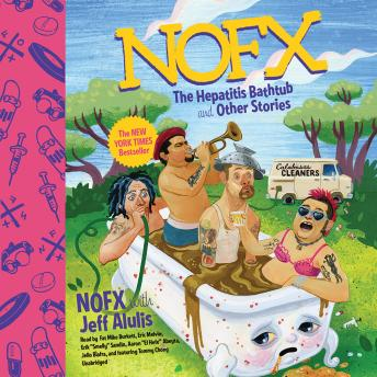 Download NOFX: The Hepatitis Bathtub and Other Stories by Jeff Alulis