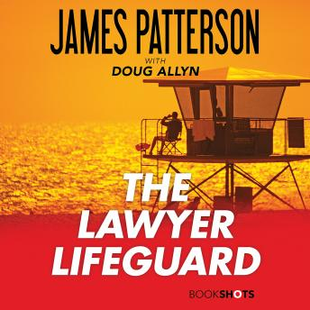 Lawyer Lifeguard, James Patterson