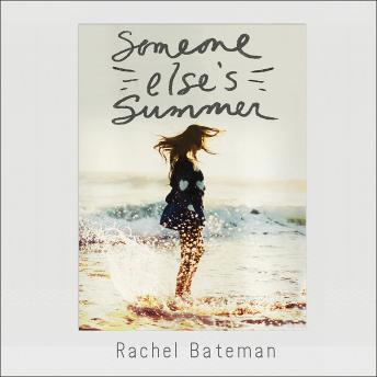 Someone Else's Summer, Rachel Bateman