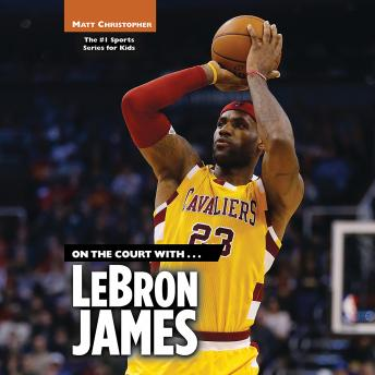 On the Court with...LeBron James, Matt Christopher