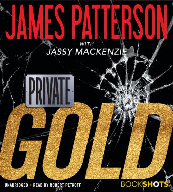 Private: Gold: (BookShots), Jassy Mackenzie, James Patterson