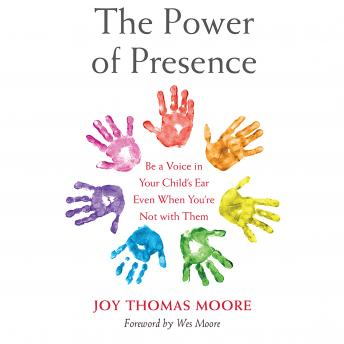 The Power of Presence: Be a Voice in Your Child's Ear Even When You're Not with Them