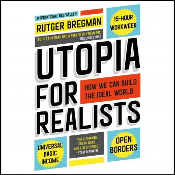 Utopia for Realists: How We Can Build the Ideal World Audiobook Free Download Online