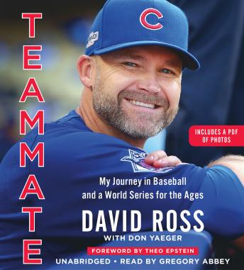 Teammate: My Journey in Baseball and a World Series for the Ages, Don Yaeger, David Ross