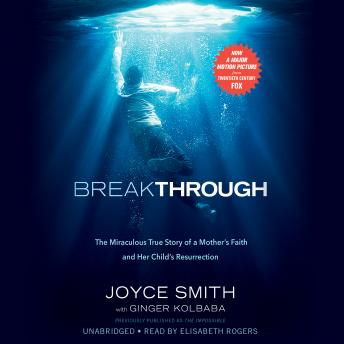 The Breakthrough: The Miraculous True Story of a Mother's Faith and Her Child's Resurrection