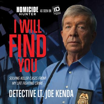 Download I Will Find You: Solving Killer Cases from My Life Fighting Crime by Joe Kenda