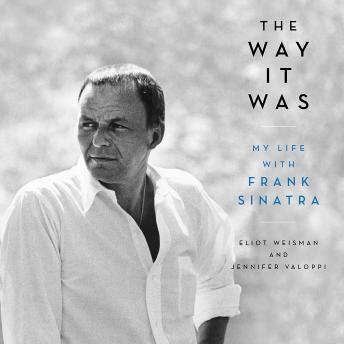 Download Way It Was: My Life with Frank Sinatra by Eliot Weisman