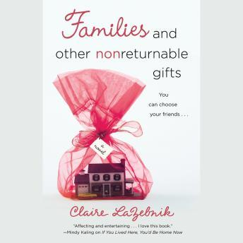 Families and Other Nonreturnable Gifts, Claire LaZebnik