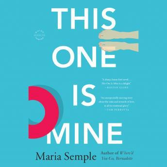 This One Is Mine: A Novel, Maria Semple