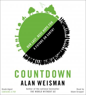 Download Countdown: Our Last, Best Hope for a Future on Earth? by Alan Weisman