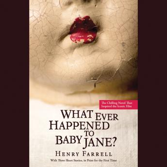 What Ever Happened to Baby Jane?, Mitch Douglas, Henry Farrell