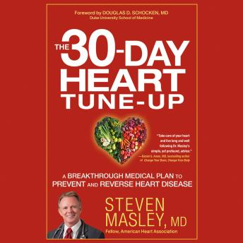 30-Day Heart Tune-Up: A Breakthrough Medical Plan to Prevent and Reverse Heart Disease, Steven Masley