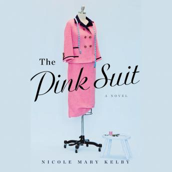 Pink Suit: A Novel, Nicole Mary Kelby