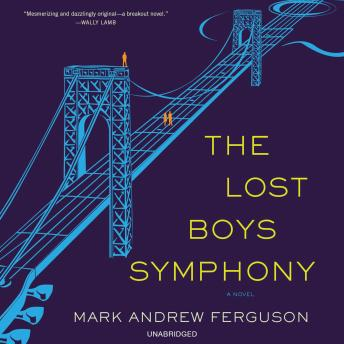 Lost Boys Symphony: A Novel, Mark Ferguson