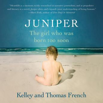 Juniper: The Girl Who Was Born Too Soon, Kelley French, Thomas French
