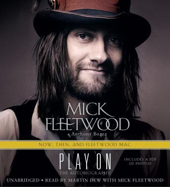 Play On: Now, Then, and Fleetwood Mac: The Autobiography, Mick Fleetwood, Anthony Bozza