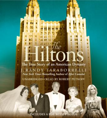 Download Hiltons: The True Story of an American Dynasty by J. Randy Taraborrelli