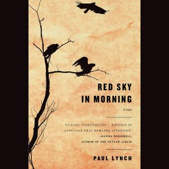 Red Sky in Morning: A Novel, Paul Lynch