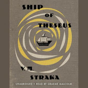 Ship of Theseus, V. M. Straka