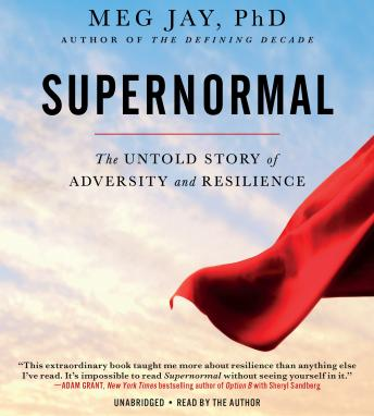Supernormal: The Untold Story of Adversity and Resilience, Meg Jay
