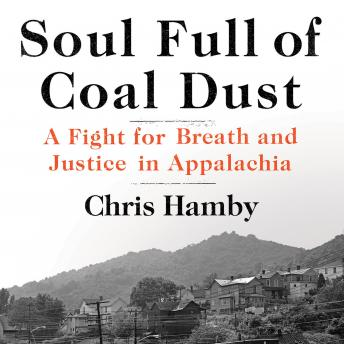 Soul Full of Coal Dust: A Fight for Breath and Justice in Appalachia