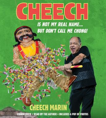 Cheech Is Not My Real Name :...But Don't Call Me Chong, Cheech Marin