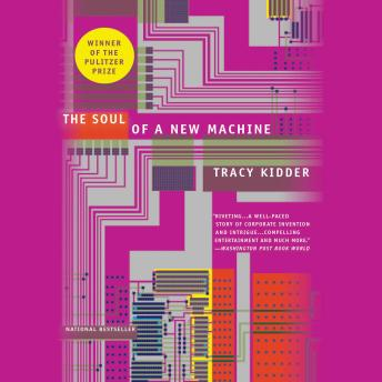 Soul of A New Machine, Tracy Kidder