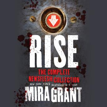 Rise: The Complete Newsflesh Collection, Mira Grant