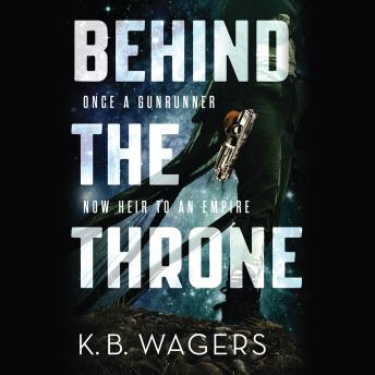 Behind the Throne, K. B. Wagers